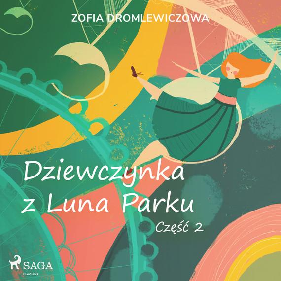 okładka Dziewczynka z Luna Parku: część 2audiobook | MP3 | Dromlewiczowa Zofia