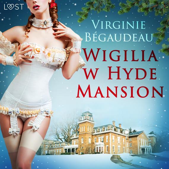 okładka Wigilia w Hyde Mansion - świąteczna erotykaaudiobook   MP3   Bégaudeau Virginie