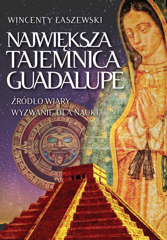 okładka Największa tajemnica Guadalupeebook | epub, mobi | Wincenty Łaszewski