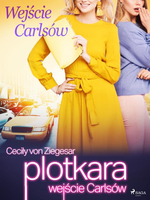 okładka Plotkara: Wejście Carlsówebook | epub, mobi | Cecily von Ziegesar