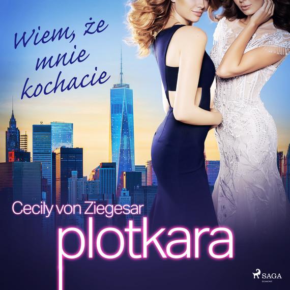 okładka Plotkara 2: Wiem, że mnie kochacieaudiobook | MP3 | Cecily von Ziegesar