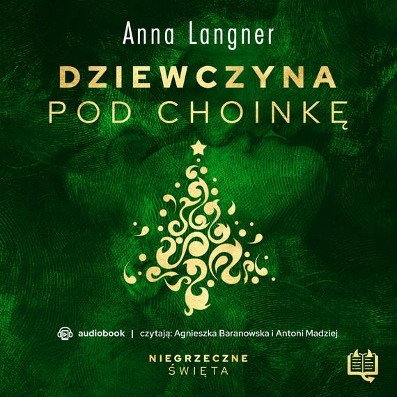 okładka Dziewczyna pod choinkę. Niegrzeczne święta (3)audiobook | MP3 | Anna Langner