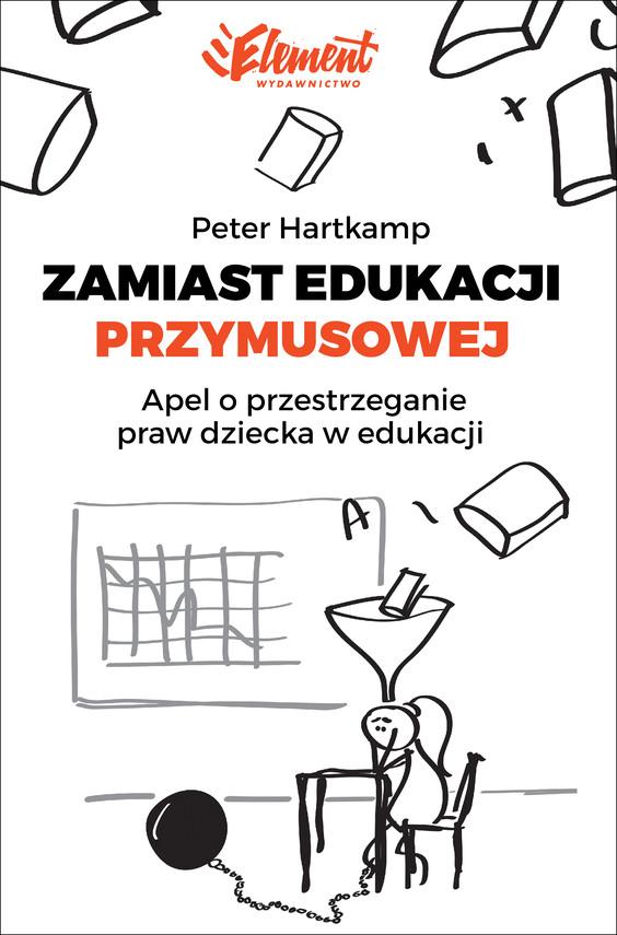 okładka Zamiast edukacji przymusowejebook | epub, mobi | Peter Hartkamp