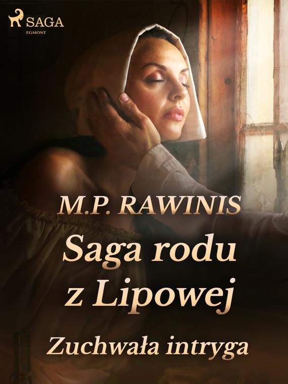 okładka Saga rodu z Lipowej 20: Zuchwała intrygaebook | epub, mobi | Marian Piotr Rawinis