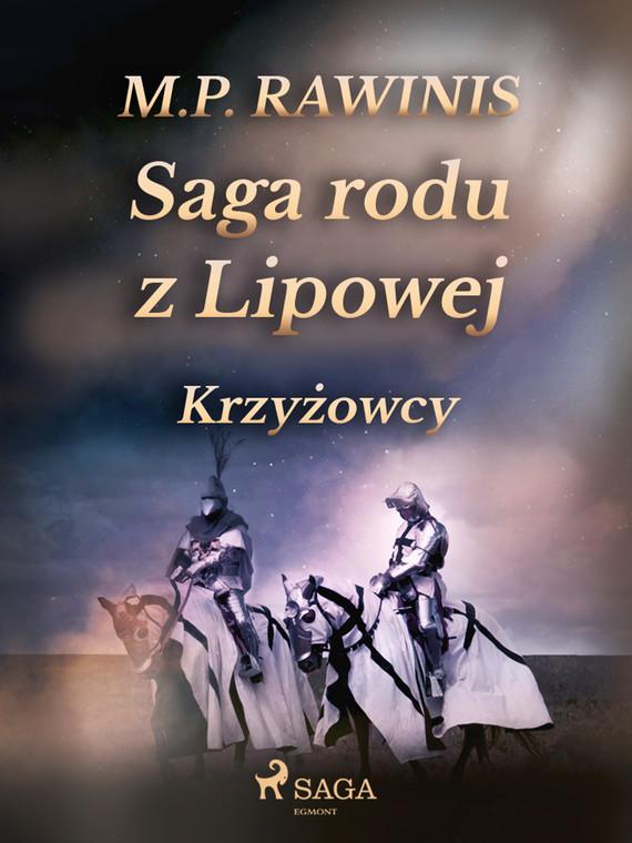okładka Saga rodu z Lipowej 17: Krzyżowcyebook | epub, mobi | Marian Piotr Rawinis