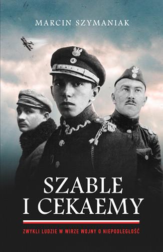 okładka Szable i cekaemyksiążka      Marcin Szymaniak