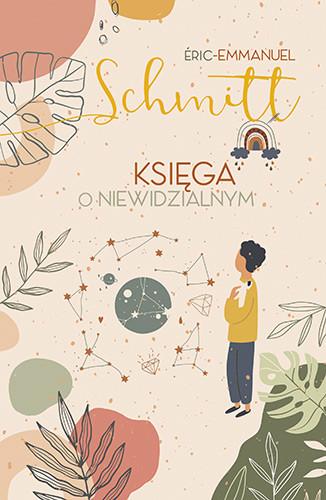okładka Księga o niewidzialnym [wydanie 2020]książka      Eric-Emmanuel Schmitt