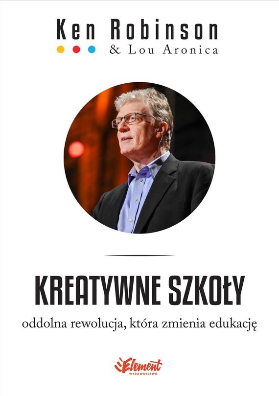 okładka Kreatywne Szkołyebook | epub, mobi | Ken  Robinson, Lou  Aronica