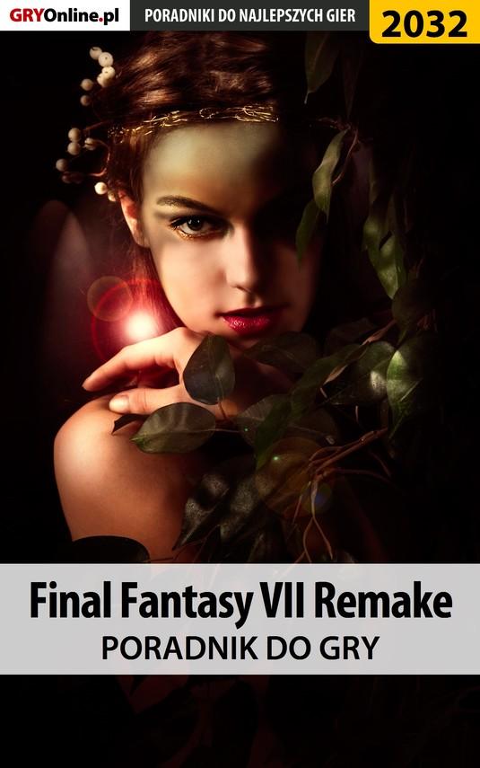 okładka Final Fantasy VII Remake - poradnik do gryebook | epub, mobi | Natalia Fras, Grzegorz Misztal