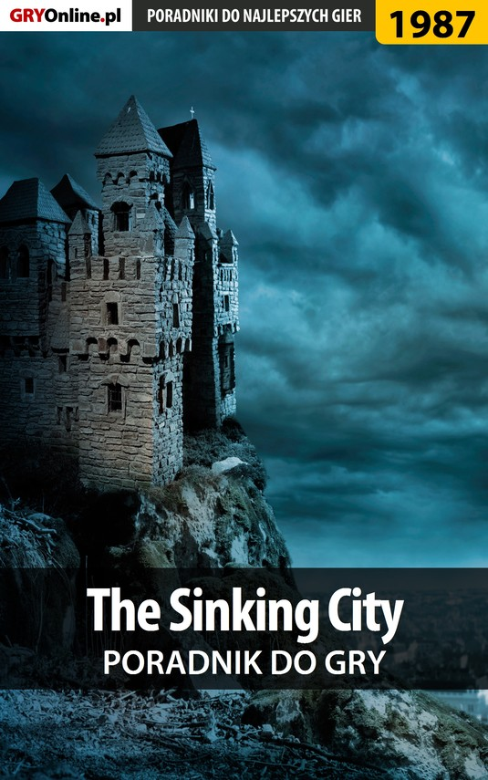 okładka The Sinking City - poradnik do gryebook | epub, mobi | Jacek Hałas, Patryk Homa