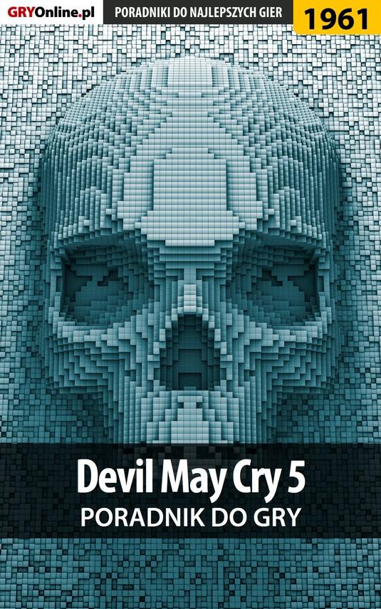 okładka Devil May Cry 5 - poradnik do gryebook | epub, mobi | Patryk Homa, Grzegorz Misztal