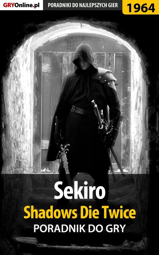 okładka Sekiro Shadows Die Twice - poradnik do gryebook | epub, mobi | Jacek Hałas, Patryk Homa