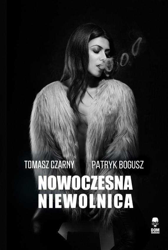 okładka Nowoczesna niewolnicaebook | epub, mobi | Tomasz Czarny, Patryk Bogusz