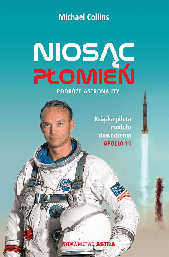 okładka Niosąc płomień. Podróże astronautyebook | epub, mobi | Collins Michael