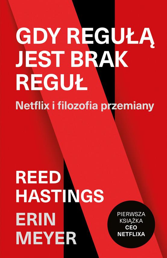 okładka Gdy regułą jest brak reguł. Netflix i filozofia przemianyebook | epub, mobi | Reed Hastings, Erin Meyer