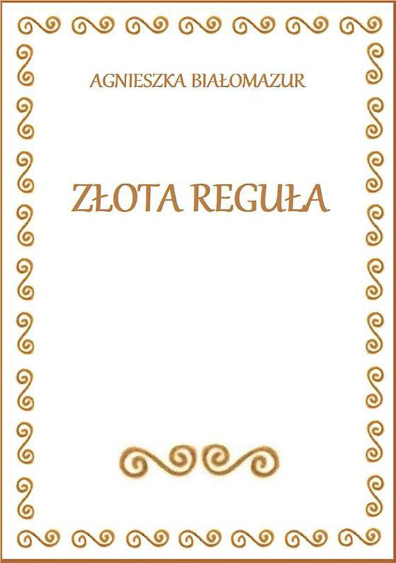 okładka Złota Regułaebook | epub, mobi | Agnieszka Białomazur
