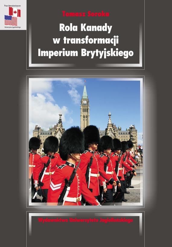 okładka Rola Kanady w transformacji Imperium Brytyjskiegoebook | pdf | Tomasz  Soroka