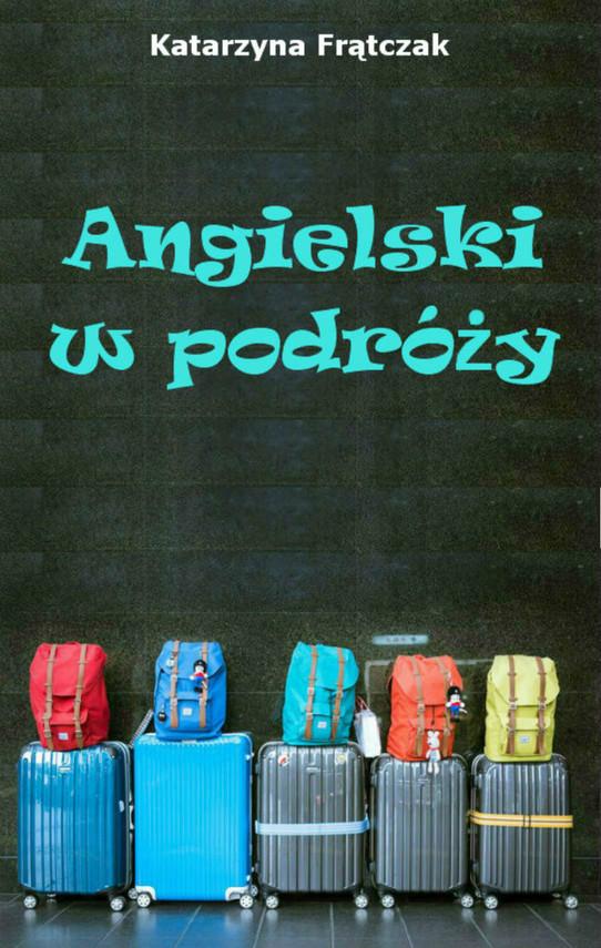 okładka Angielski w podróżyebook | pdf | Katarzyna Frątczak