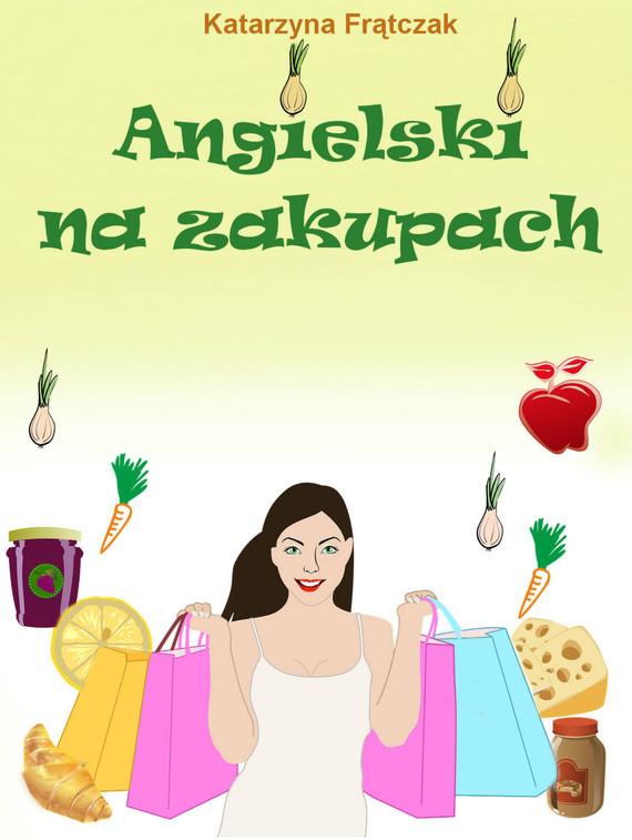 okładka Angielski na zakupachebook   pdf   Katarzyna Frątczak