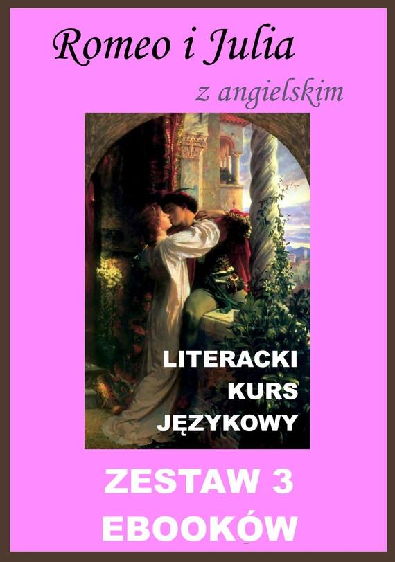 okładka 3 ebooki: Romeo i Julia z angielskim. Literacki kurs językowyebook | pdf | William Shakespeare, Marta Owczarek