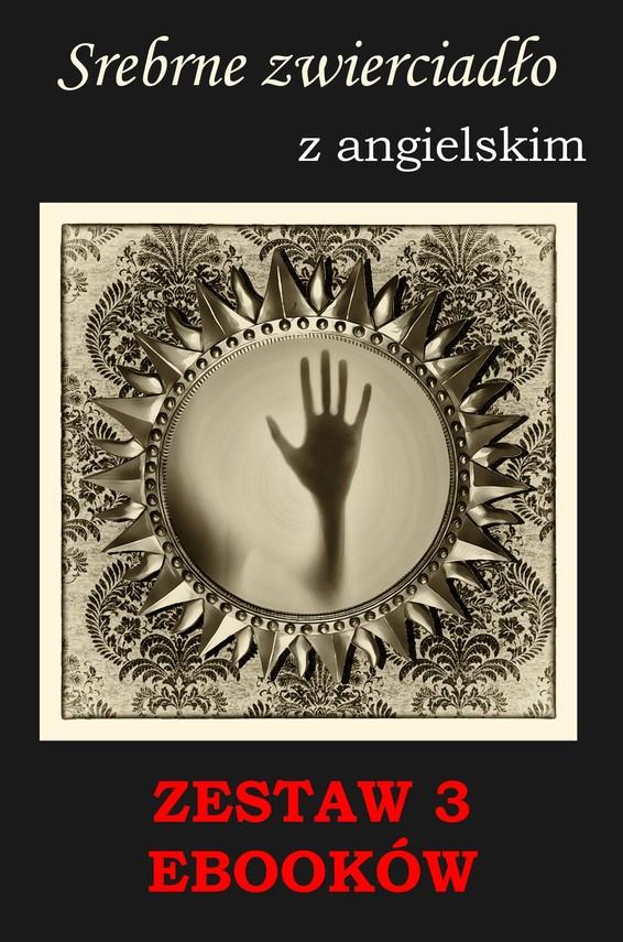okładka 3 ebooki: Srebrne zwierciadło, Groźny cień, Nauka angielskiego z książką dwujęzycznąebook | pdf | Marta Owczarek, Arthur Conan Doyle