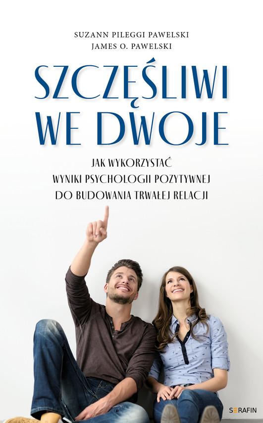 okładka Szczęśliwi we dwojeebook   epub, mobi   Suzann Pileggi Pawelski, dr James O. Pawelski