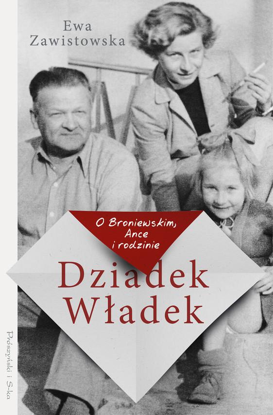 okładka Dziadek Władek. O Broniewskim, Ance i rodzinieebook | epub, mobi | Ewa Zawistowska