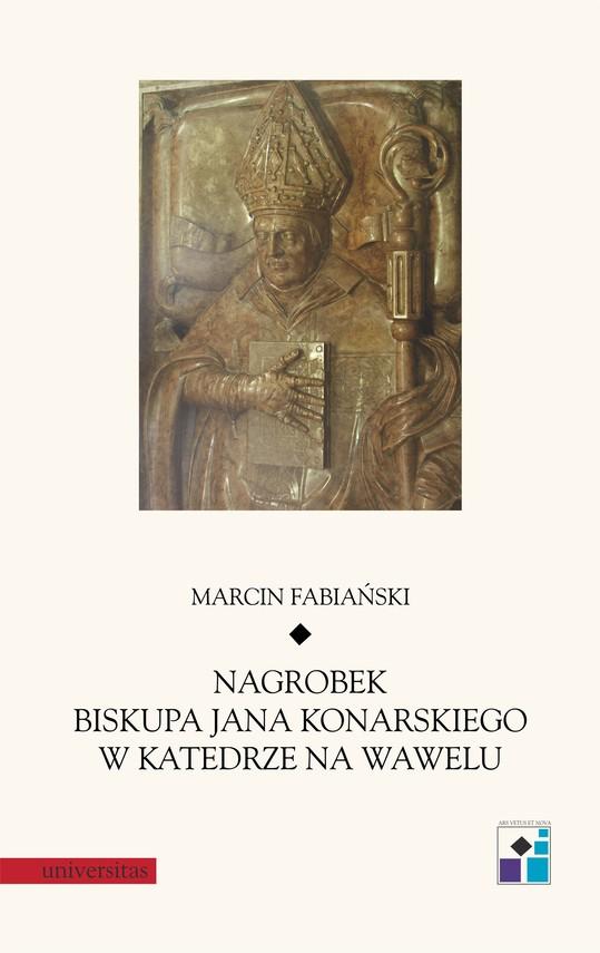 okładka Nagrobek biskupa Jana Konarskiego w katedrze na Waweluebook   epub, mobi   Marcin  Fabiański