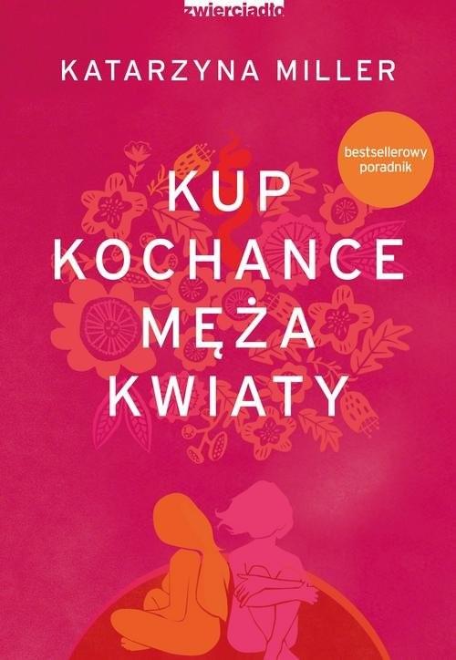 okładka Kup kochance męża kwiatyksiążka      Katarzyna Miller