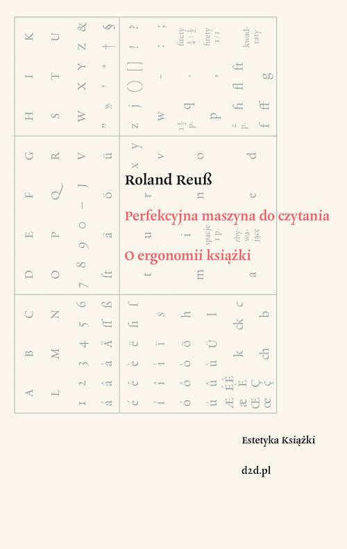 okładka Perfekcyjna maszyna do czytania O ergonomii książkiksiążka |  | Reub Roland