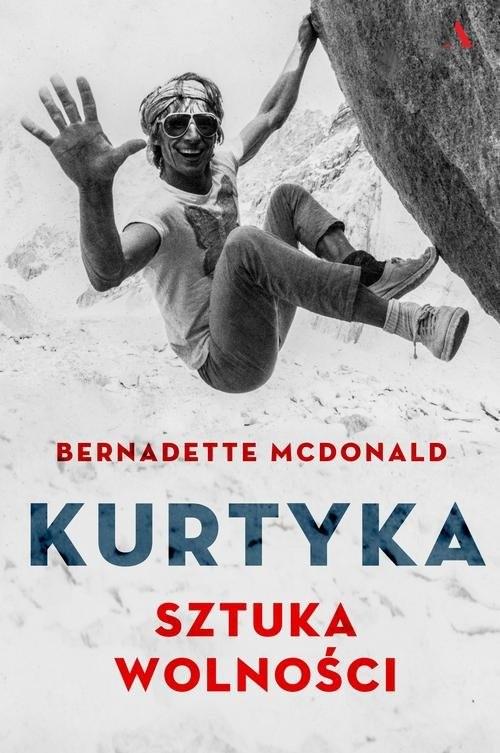 okładka Kurtyka Sztuka wolnościksiążka      McDonald Bernadette