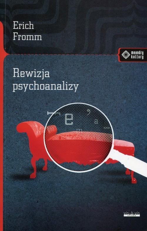 okładka Rewizja psychoanalizyksiążka      Erich Fromm
