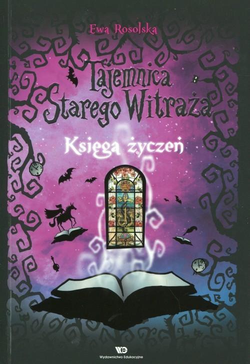 okładka Tajemnica starego witraża Tom 2 Księga życzeńksiążka |  | Rosolska Ewa