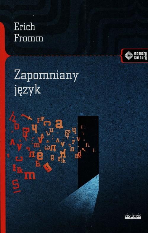 okładka Zapomniany język Wstęp do rozumienia snów, baśni i mitówksiążka |  | Erich Fromm