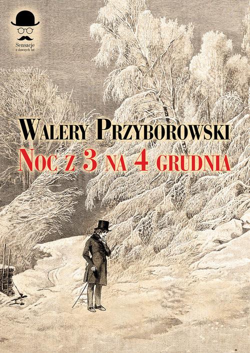 okładka Noc z 3 na 4 grudniaksiążka      Walery Przyborowski