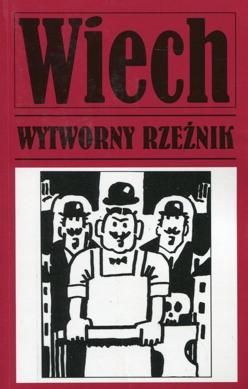 okładka Wytworny rzeźnikksiążka      Stefan Wiechecki Wiech