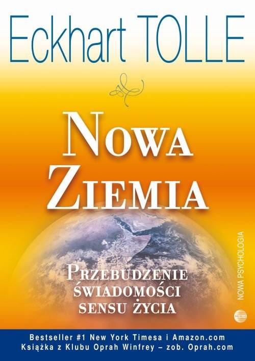 okładka Nowa Ziemia Przebudzenie świadomości sensu życiaksiążka      Eckhart Tolle
