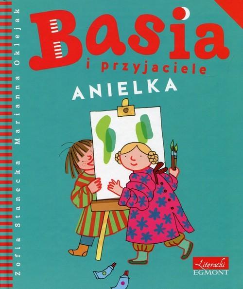 okładka Basia i przyjaciele Anielkaksiążka      Zofia Stanecka