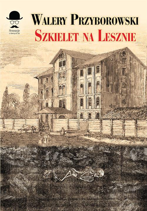 okładka Szkielet na Lesznieksiążka      Walery Przyborowski