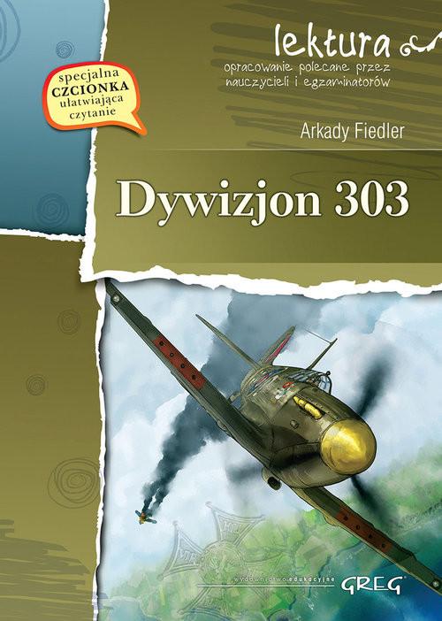 okładka Dywizjon 303 wydanie z opracowaniem i streszczeniemksiążka      Arkady Fiedler