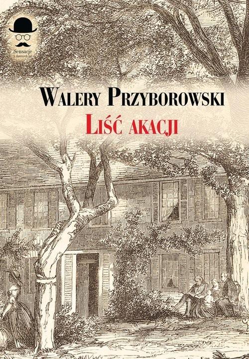 okładka Liść akacjiksiążka |  | Walery Przyborowski
