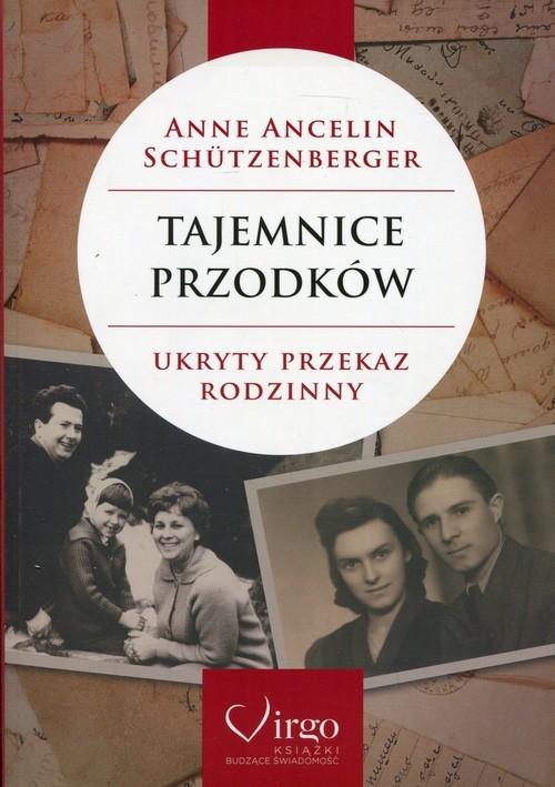 okładka Tajemnice przodków Ukryty przekaz rodzinnyksiążka      Schutzenberger Anne Ancelin