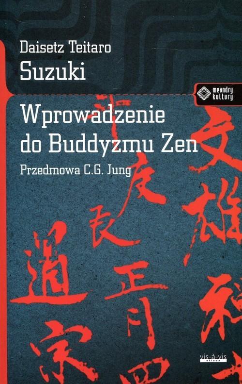 okładka Wprowadzenie do buddyzmu Zenksiążka |  | Daisetz Teitaro Suzuki