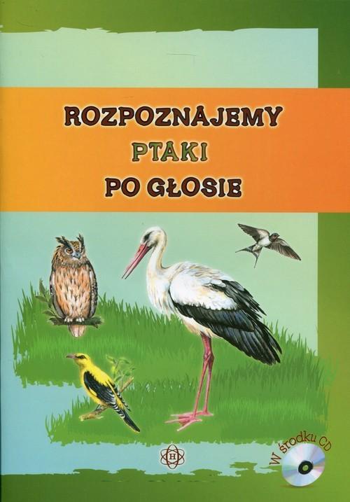 okładka Rozpoznajemy ptaki po głosie z płytą CDksiążka     