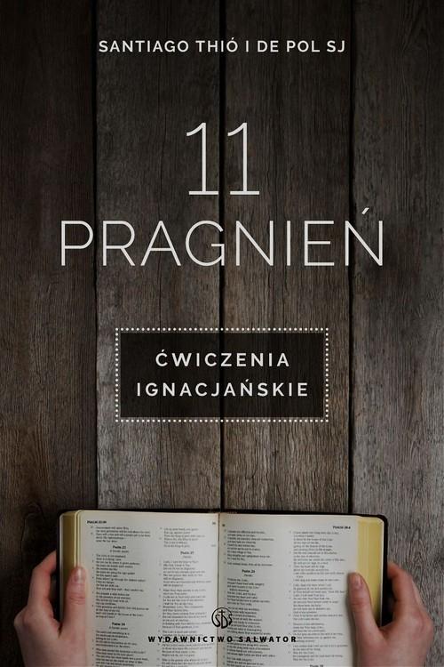 okładka 11 pragnień Ćwiczenia ignacjańskieksiążka      Santiago Thio, De Pol