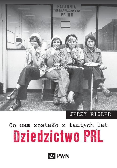 okładka Co nam zostało z tamtych lat Dziedzictwo PRLksiążka      Jerzy  Eisler