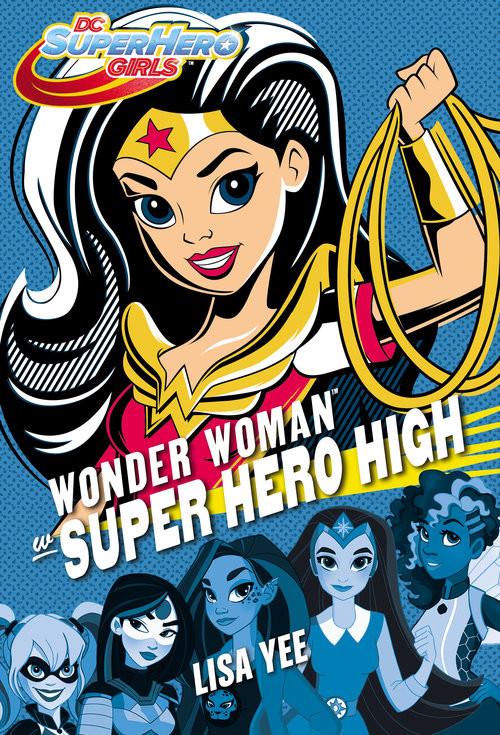 okładka Wonder Woman w Super Hero Highksiążka      Yee Lisa