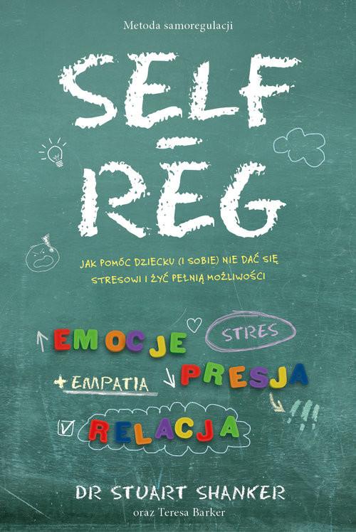 okładka Self Reg metoda samoregulacjiksiążka      Shanker Stuart