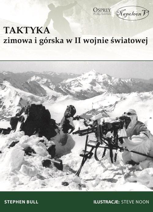 okładka Taktyka zimowa i górska w II wojnie światowejksiążka      Bull Stephen