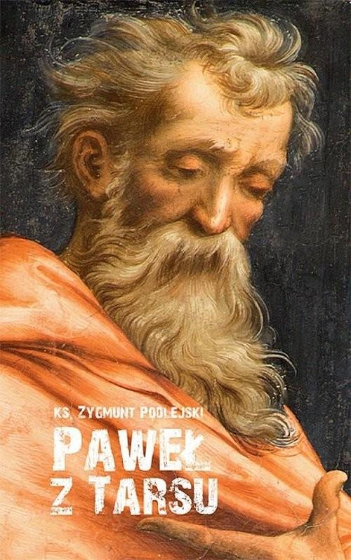 okładka Paweł z Tarsuksiążka      Zygmunt  Podlejski